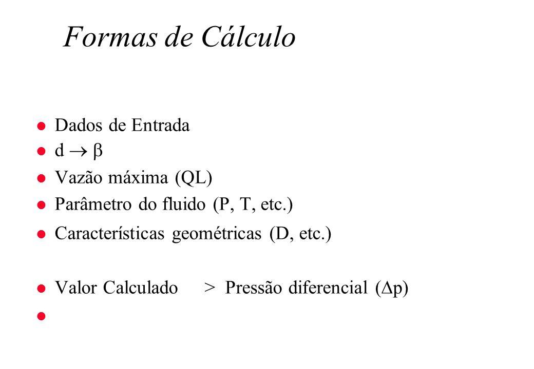 Formas de Cálculo Dados de Entrada d   Vazão máxima (QL)