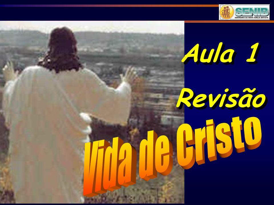 Aula 1 Revisão Vida de Cristo