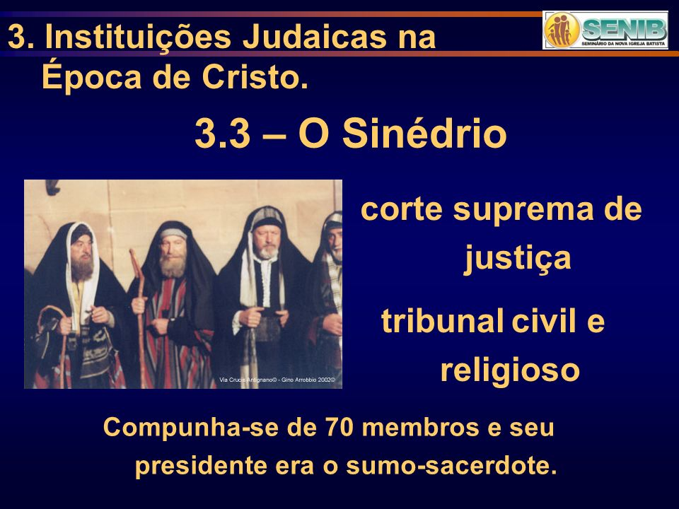 Compunha-se de 70 membros e seu presidente era o sumo-sacerdote.