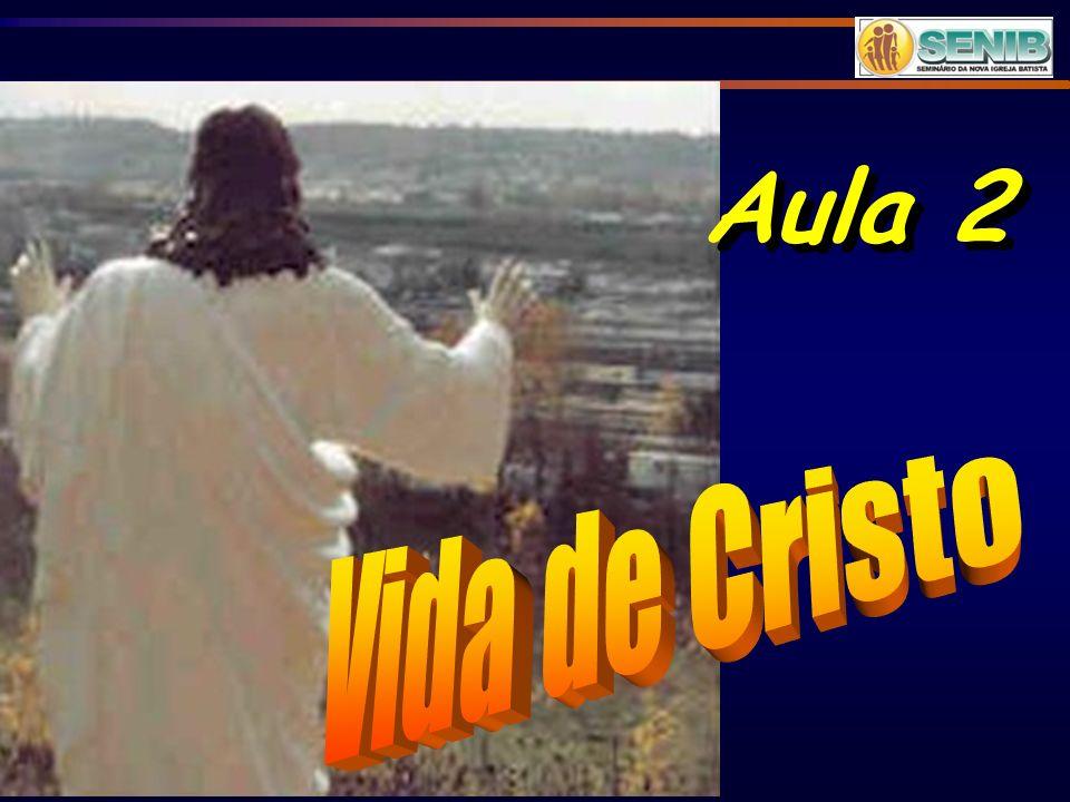 Aula 2 Vida de Cristo