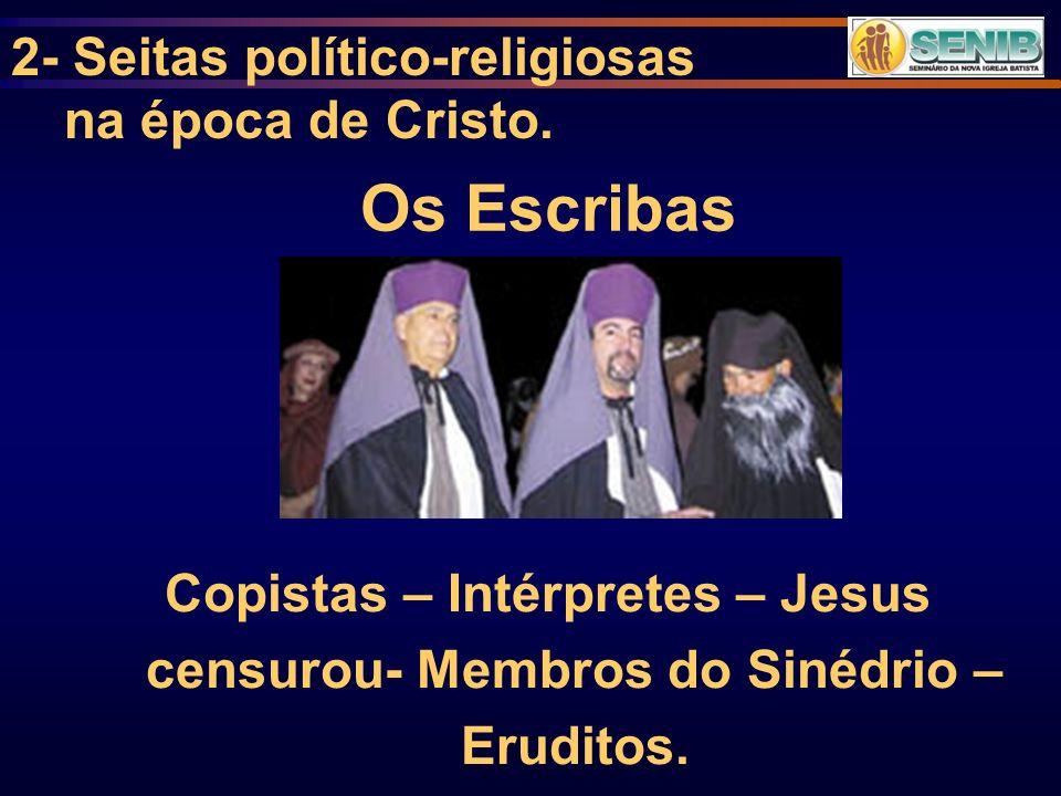 Os Escribas 2- Seitas político-religiosas na época de Cristo.