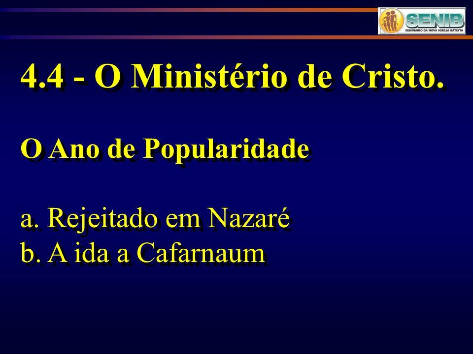 4.4 - O Ministério de Cristo.