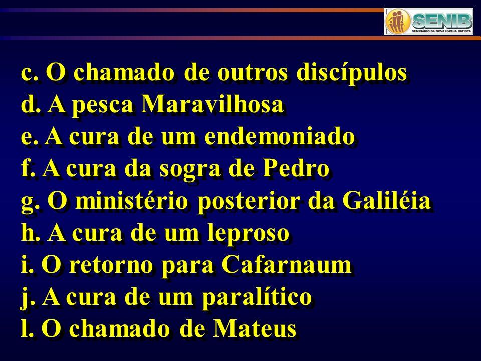 c. O chamado de outros discípulos