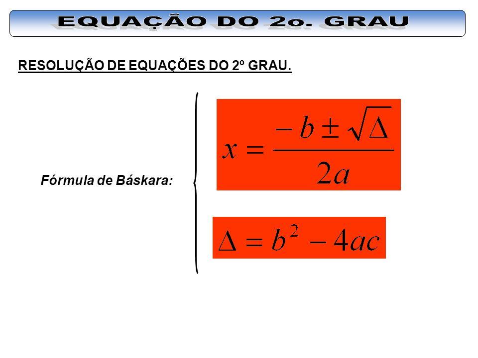 EQUAÇÃO DO 2o. GRAU RESOLUÇÃO DE EQUAÇÕES DO 2º GRAU.