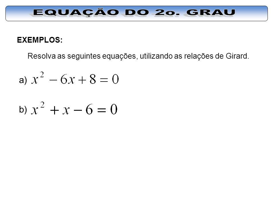 EQUAÇÃO DO 2o. GRAU a) b) EXEMPLOS: