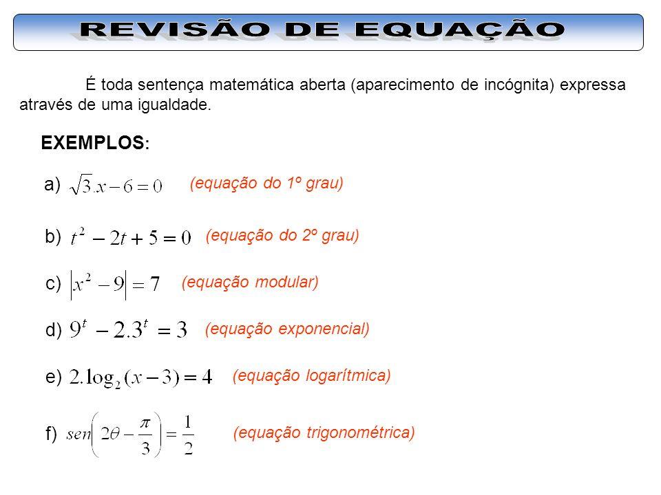 REVISÃO DE EQUAÇÃO EXEMPLOS: a) b) c) d) e) f)