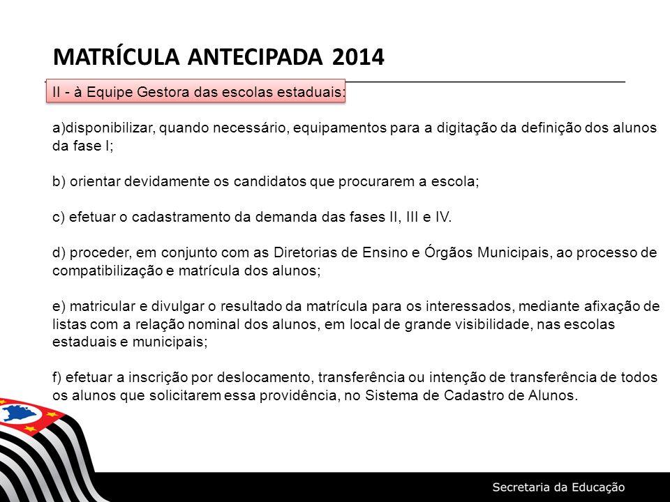 MATRÍCULA ANTECIPADA 2014 II - à Equipe Gestora das escolas estaduais: