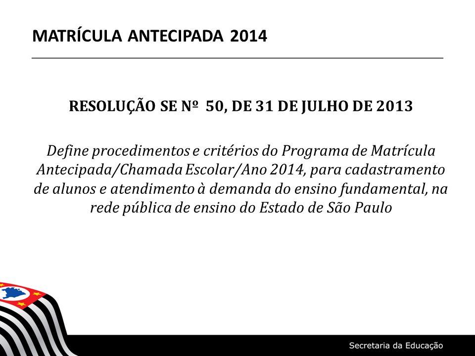 RESOLUÇÃO SE Nº 50, DE 31 DE JULHO DE 2013