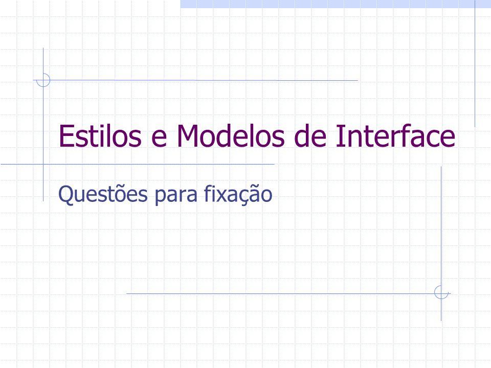 Estilos e Modelos de Interface