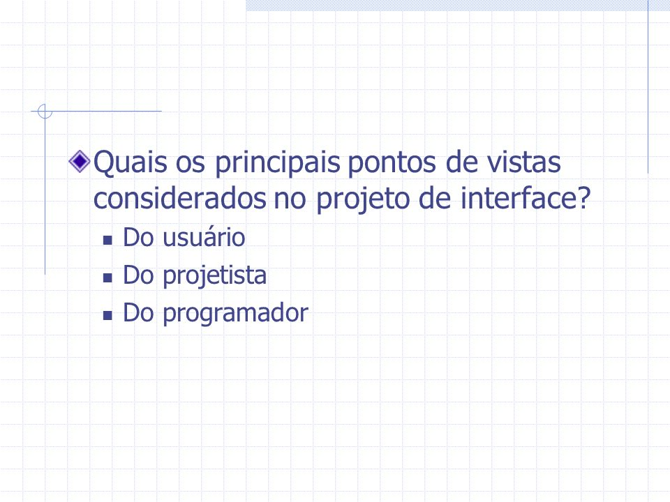 Quais os principais pontos de vistas considerados no projeto de interface