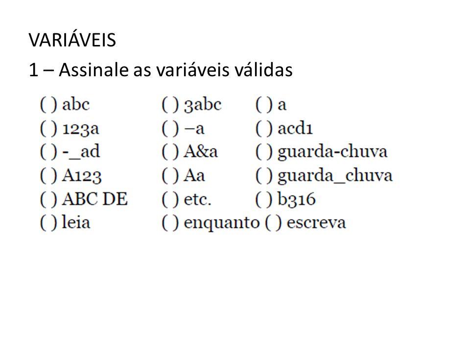 VARIÁVEIS 1 – Assinale as variáveis válidas