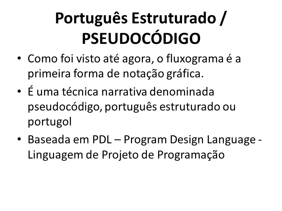 Português Estruturado / PSEUDOCÓDIGO