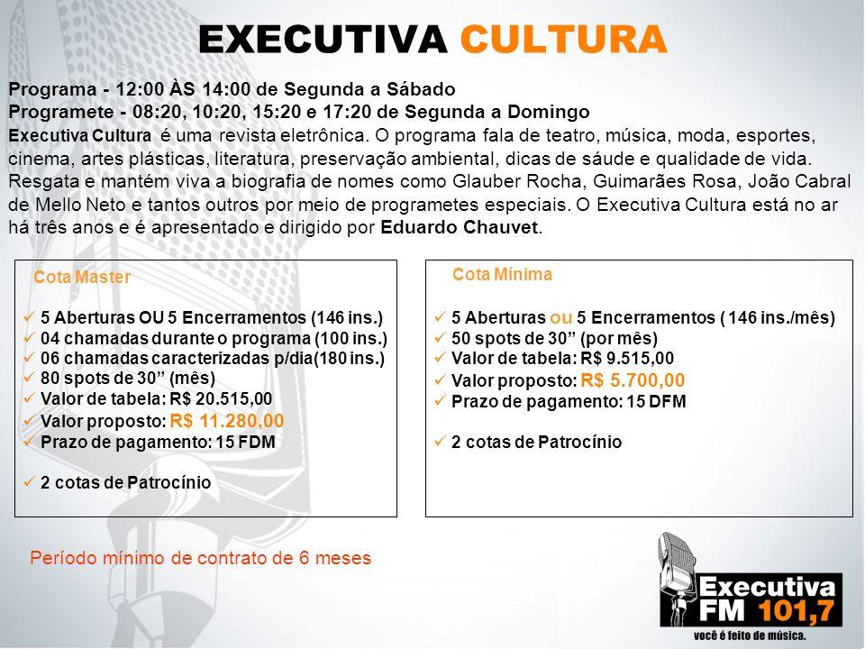 EXECUTIVA CULTURA Programa - 12:00 ÀS 14:00 de Segunda a Sábado