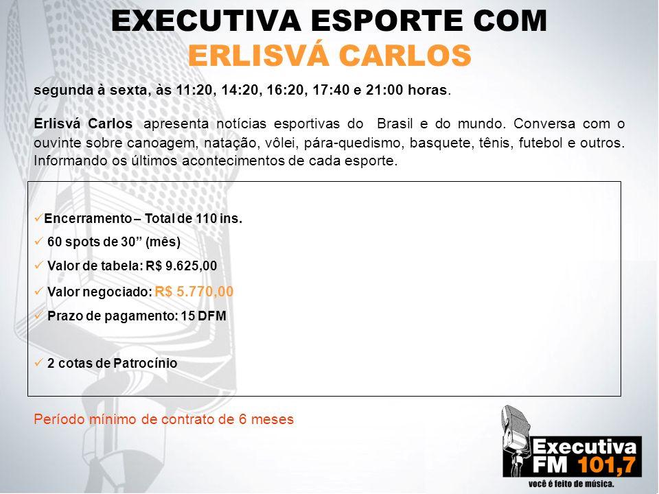 EXECUTIVA ESPORTE COM ERLISVÁ CARLOS