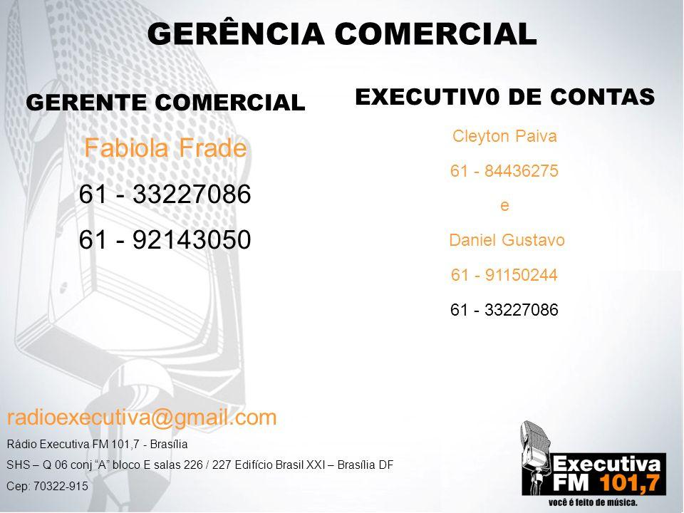 GERÊNCIA COMERCIAL Fabiola Frade 61 - 33227086 61 - 92143050