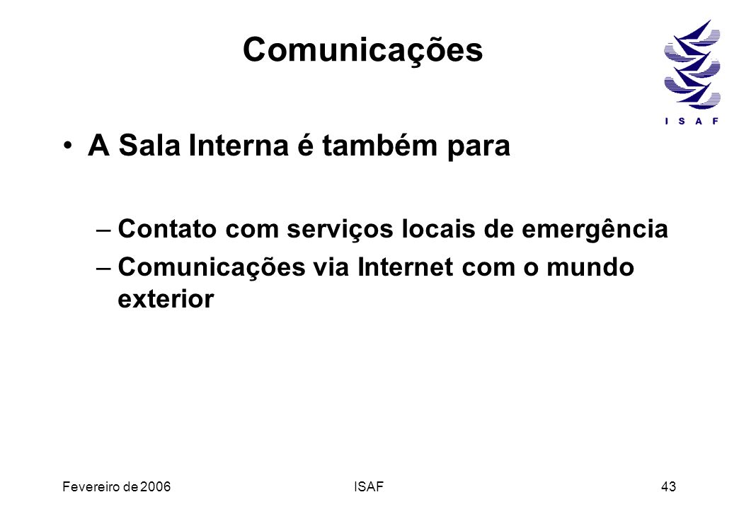 Comunicações A Sala Interna é também para