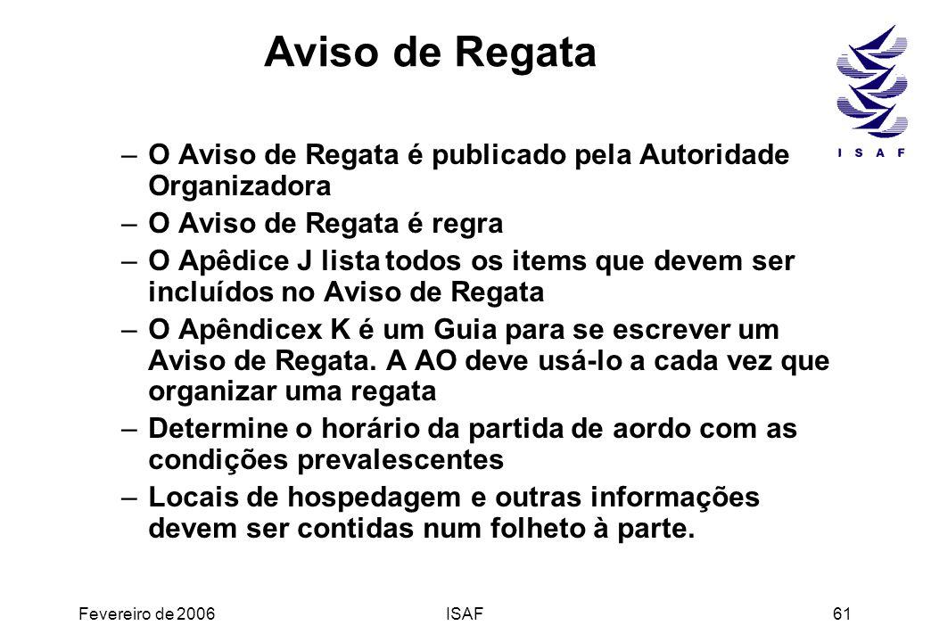 Aviso de Regata O Aviso de Regata é publicado pela Autoridade Organizadora. O Aviso de Regata é regra.