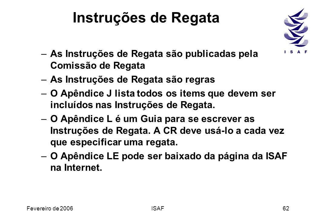 Instruções de Regata As Instruções de Regata são publicadas pela Comissão de Regata. As Instruções de Regata são regras.
