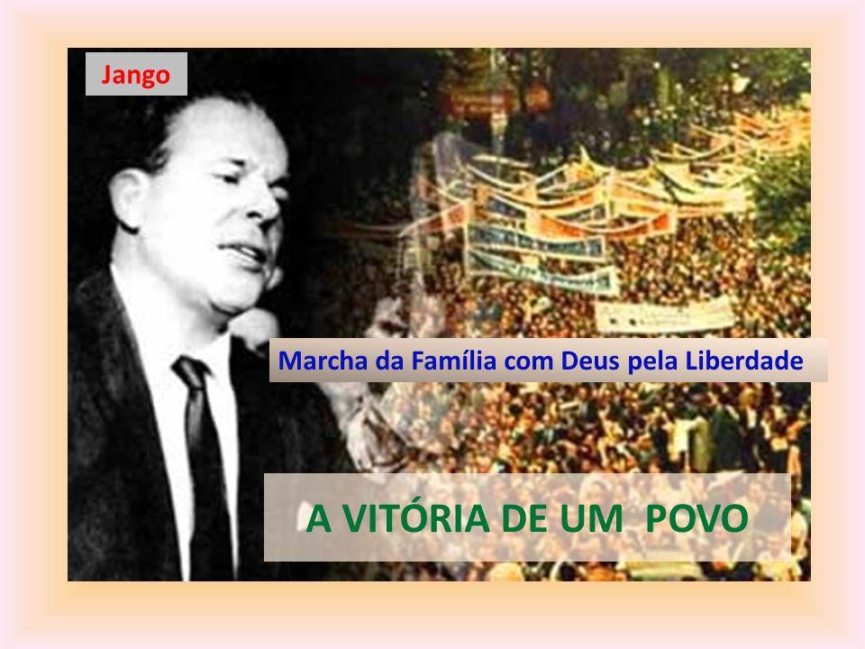 Jango Marcha da Família com Deus pela Liberdade A VITÓRIA DE UM POVO