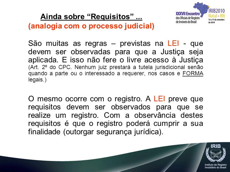 Ainda sobre Requisitos ... (analogia com o processo judicial)