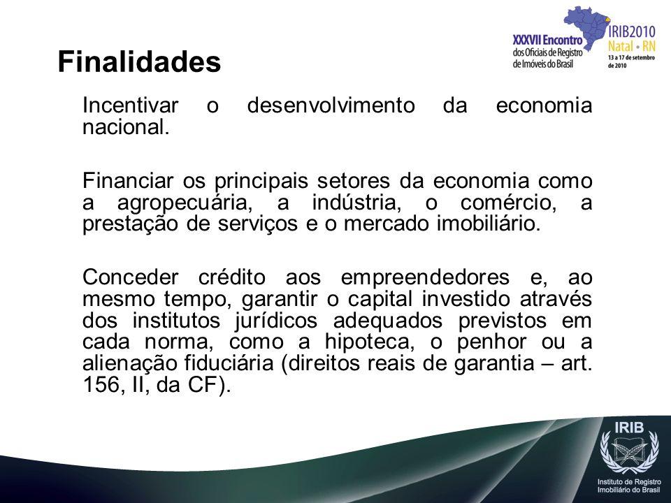 Finalidades Incentivar o desenvolvimento da economia nacional.