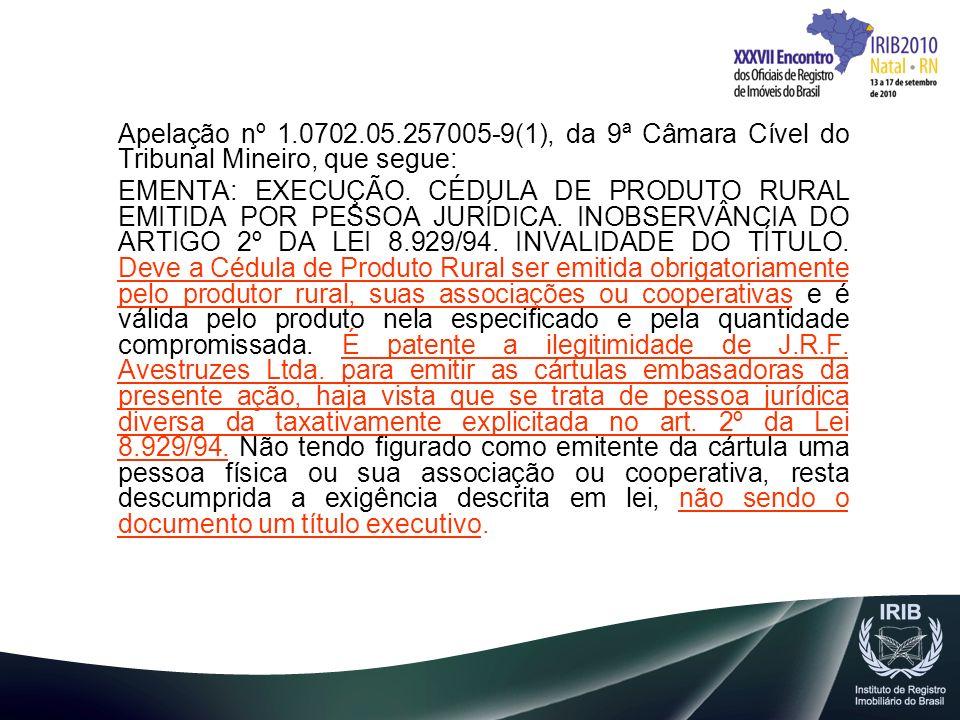 Apelação nº 1.0702.05.257005-9(1), da 9ª Câmara Cível do Tribunal Mineiro, que segue: