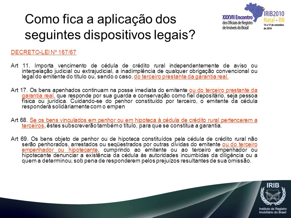 Como fica a aplicação dos seguintes dispositivos legais