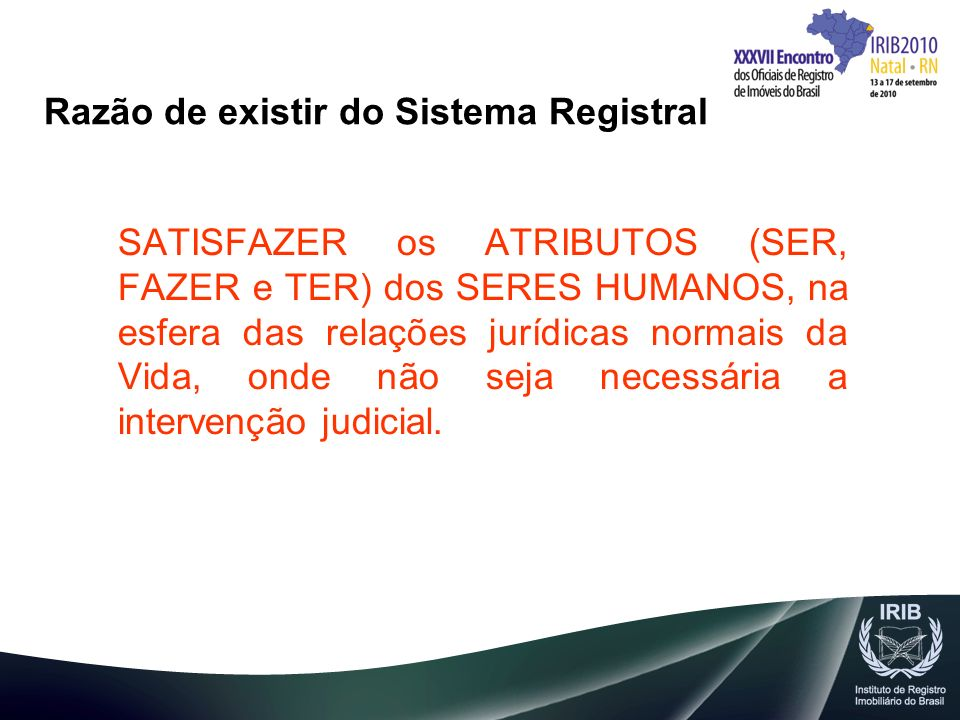 Razão de existir do Sistema Registral