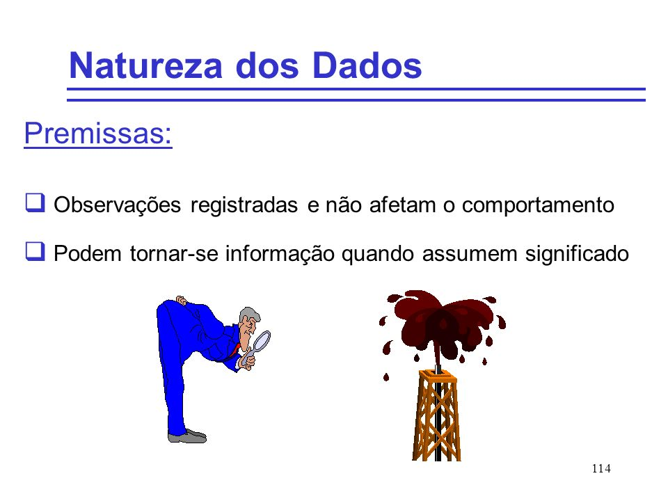 Natureza dos Dados Premissas: