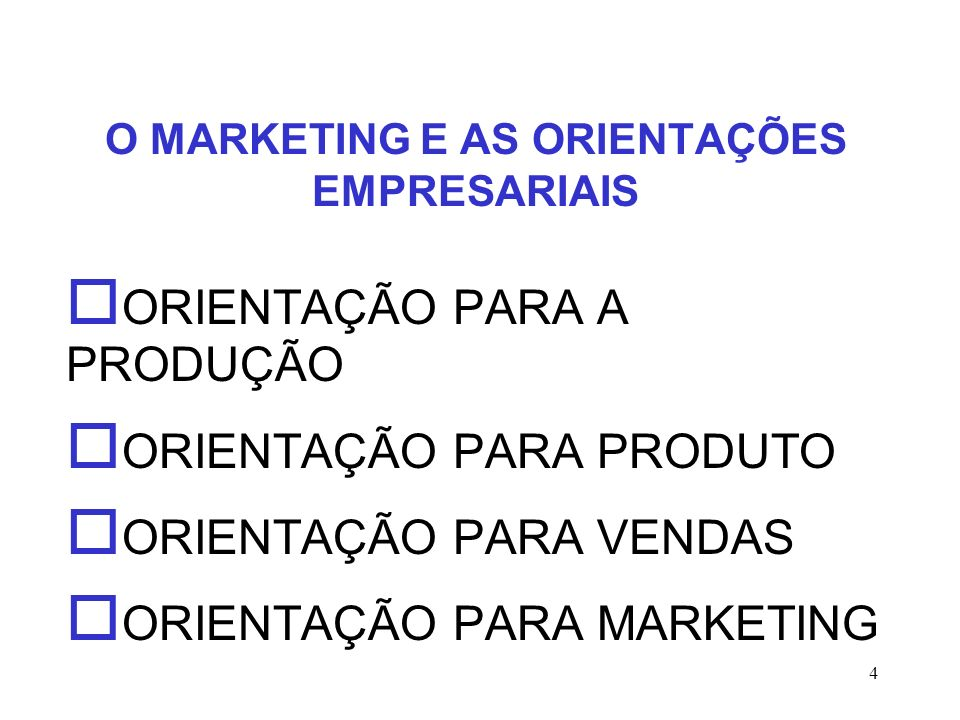 O MARKETING E AS ORIENTAÇÕES EMPRESARIAIS