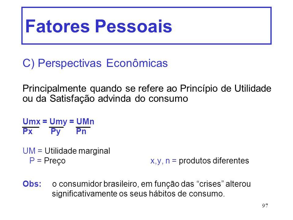 Fatores Pessoais C) Perspectivas Econômicas
