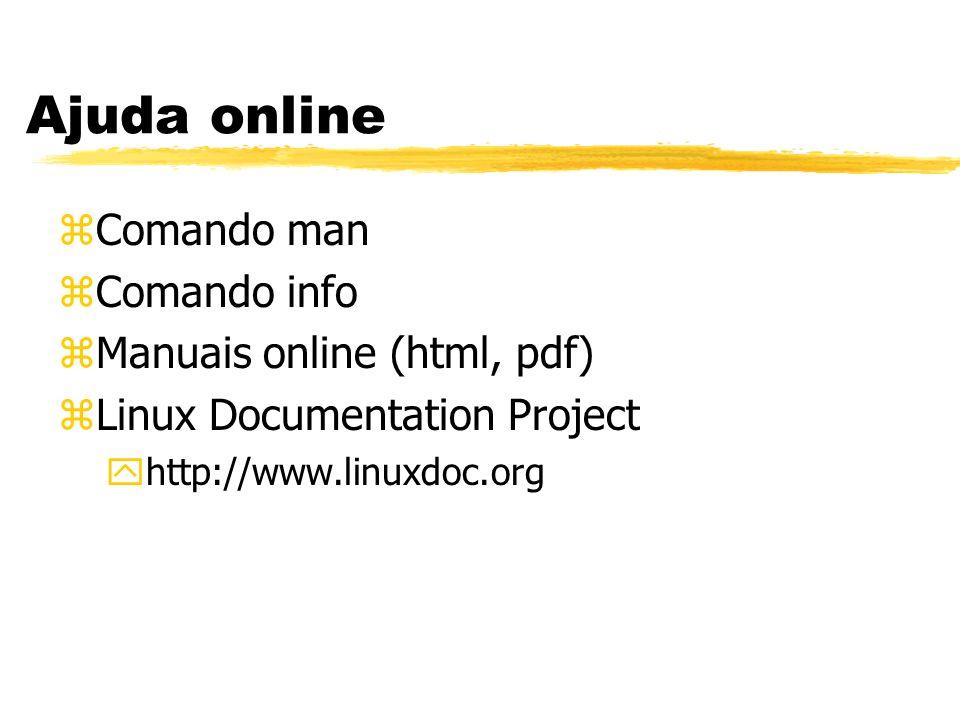 Ajuda online Comando man Comando info Manuais online (html, pdf)