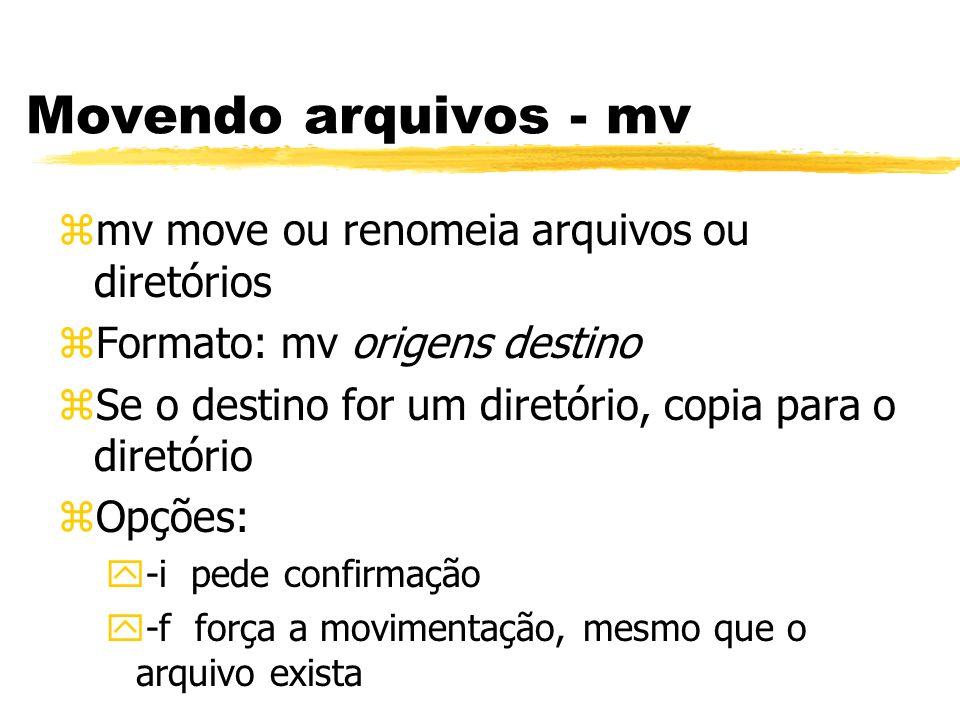 Movendo arquivos - mv mv move ou renomeia arquivos ou diretórios