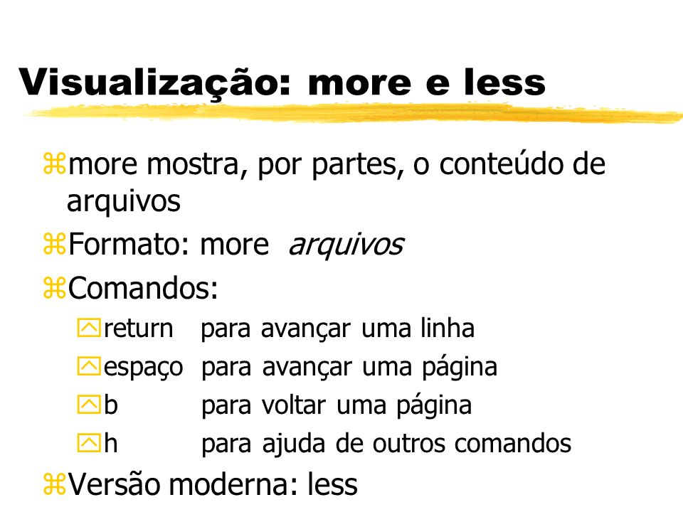 Visualização: more e less