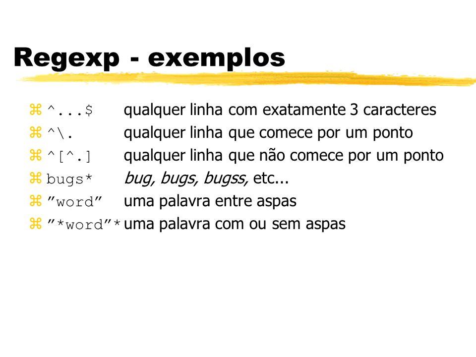 Regexp - exemplos ^...$ qualquer linha com exatamente 3 caracteres