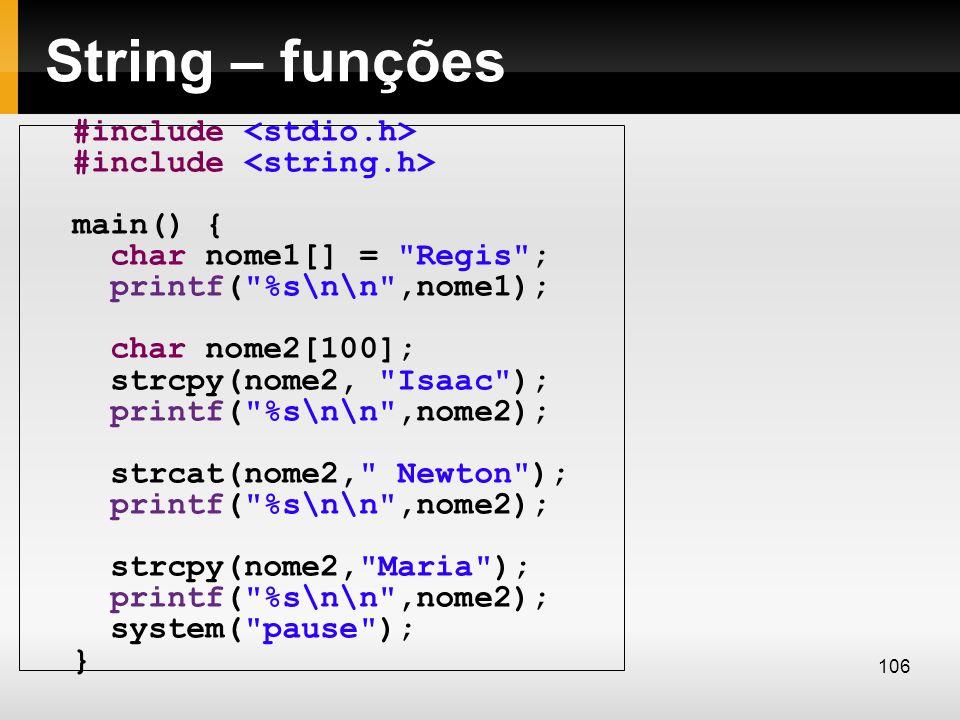 String – funções #include <stdio.h> #include <string.h>