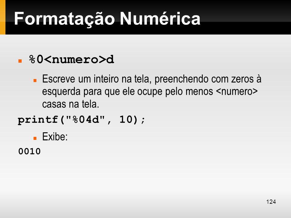 Formatação Numérica %0<numero>d