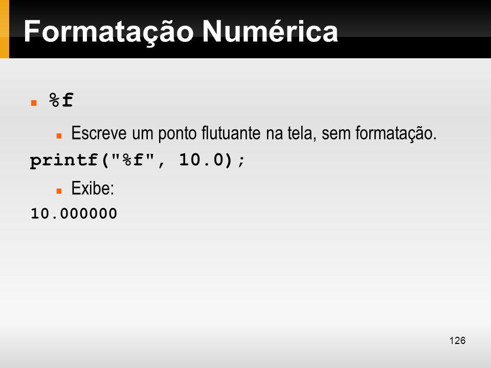 Formatação Numérica %f