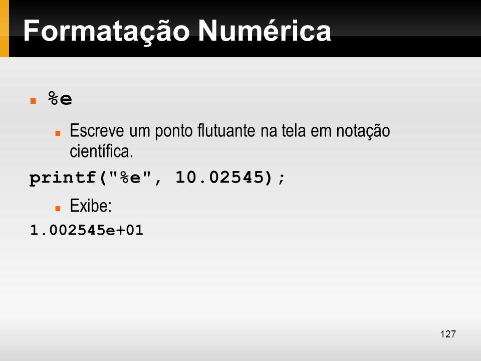 Formatação Numérica %e