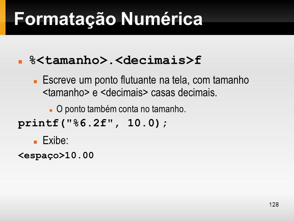 Formatação Numérica %<tamanho>.<decimais>f