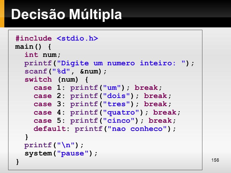 Decisão Múltipla #include <stdio.h> main() { int num;