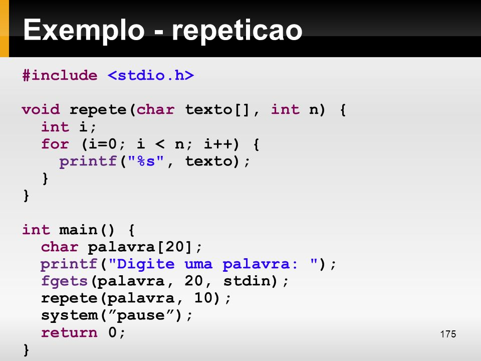 Exemplo - repeticao #include <stdio.h>