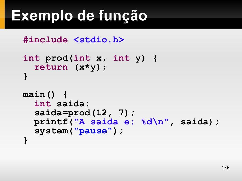 Exemplo de função #include <stdio.h> int prod(int x, int y) {