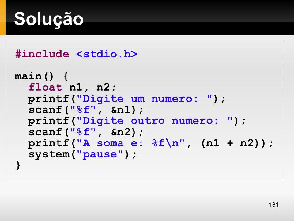 Solução #include <stdio.h> main() { float n1, n2;