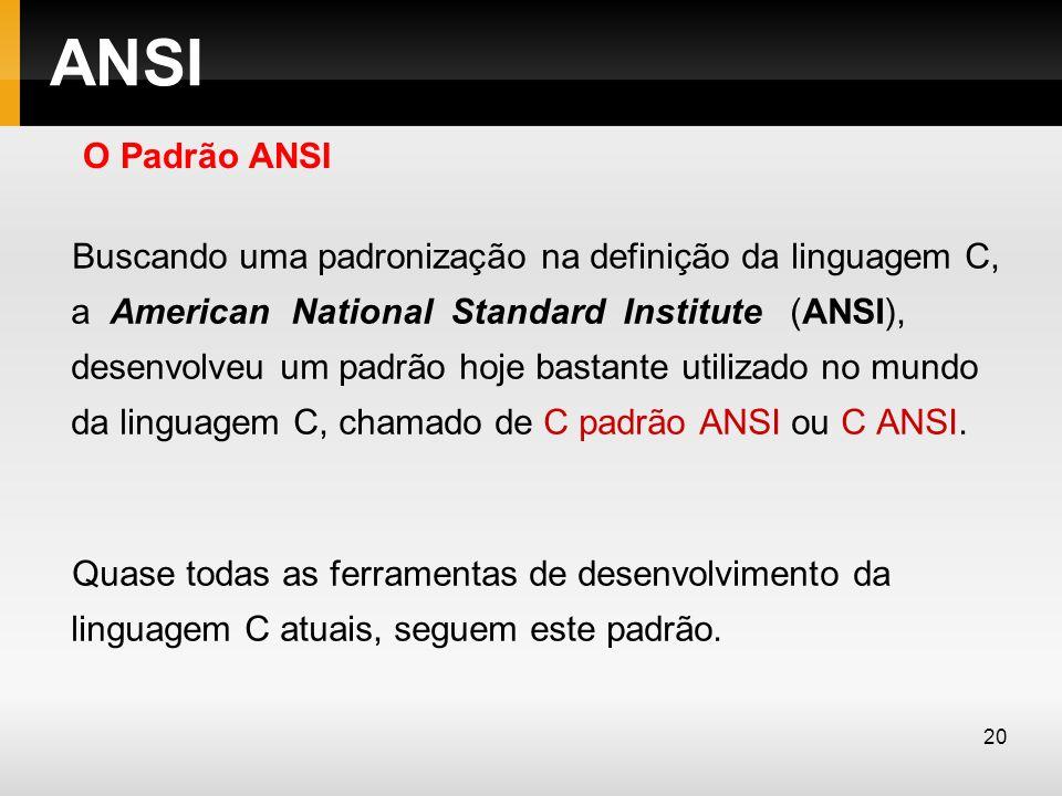 ANSI O Padrão ANSI.