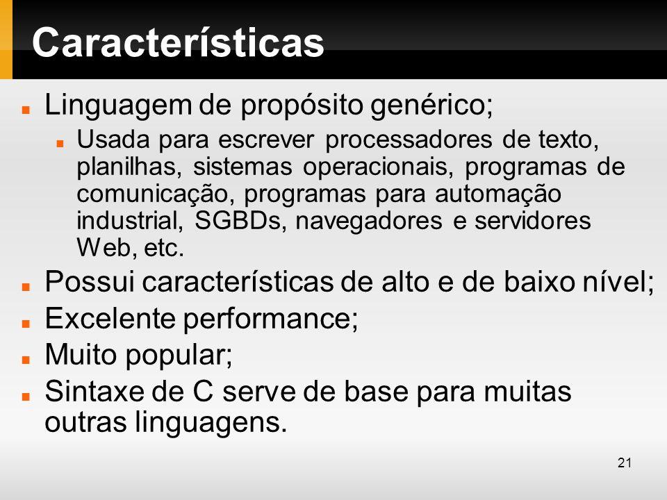 Características Linguagem de propósito genérico;