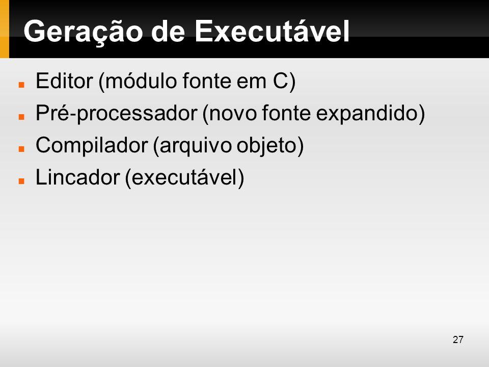 Geração de Executável Editor (módulo fonte em C)