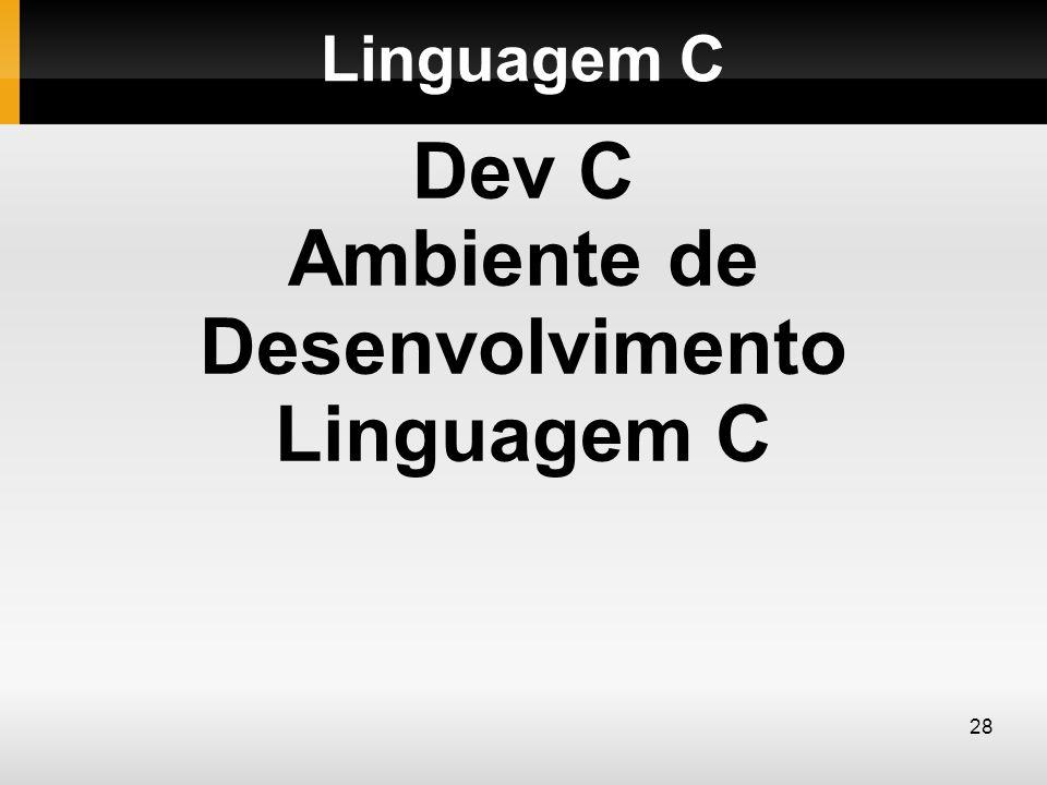 Dev C Ambiente de Desenvolvimento Linguagem C