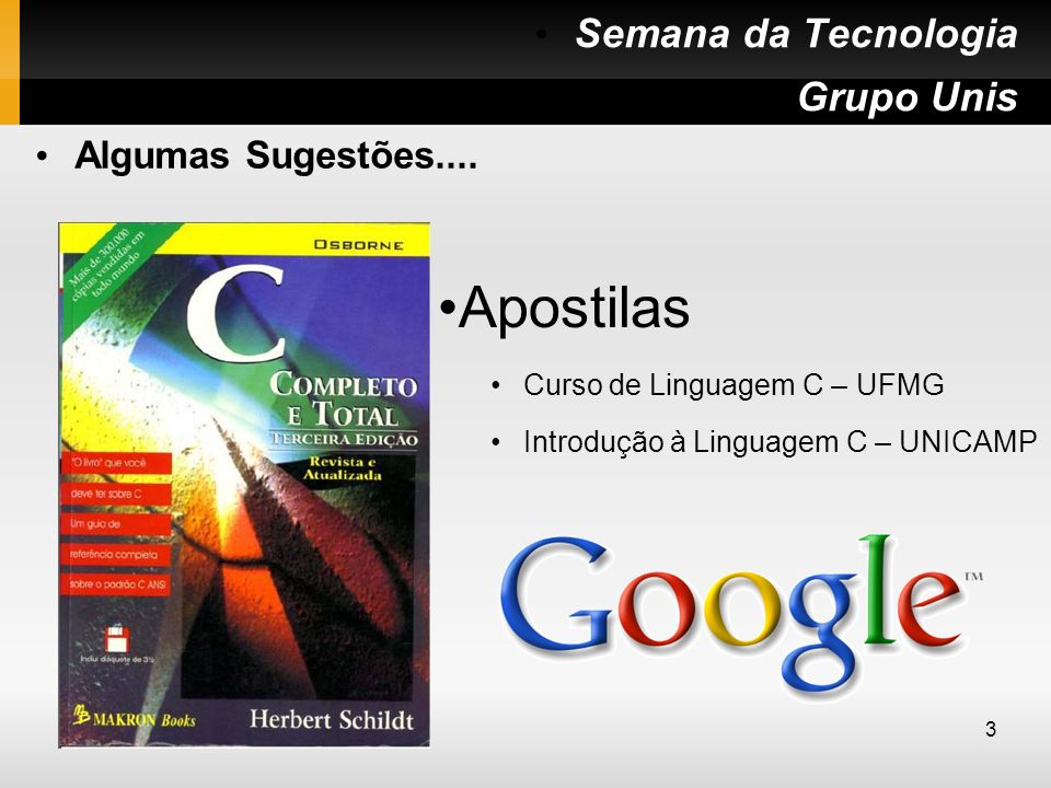 Apostilas Semana da Tecnologia Grupo Unis Algumas Sugestões....
