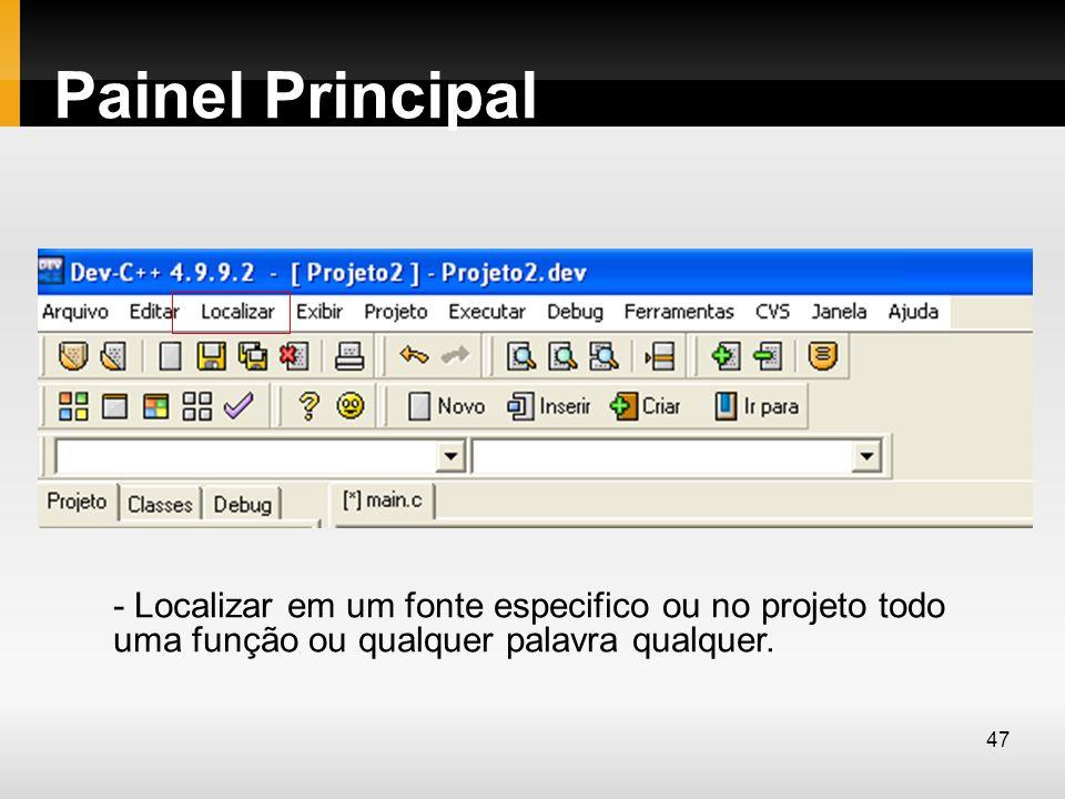 Painel Principal - Localizar em um fonte especifico ou no projeto todo uma função ou qualquer palavra qualquer.